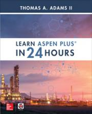 Cover page of book Learn Aspen Plus in 24 Hours by Thomas ADAMS II